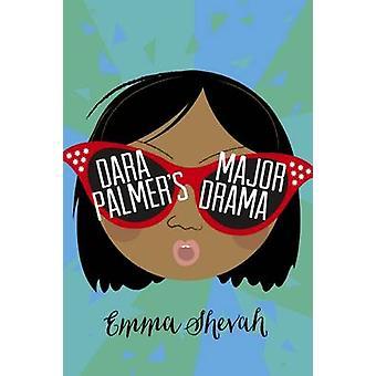 Dara Palmer's Major Drama by Emma Shevah - 9781910002322 Book