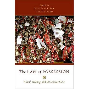 The Law of Possession - Ritual - Healing - and the Secular State by Wi