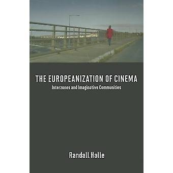 The Europeanization of Cinema - Interzones and Imaginative Communities