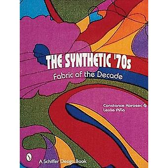 Synthetic 70s - Fabric of the Decade by Leslie Pina - Constance Korose