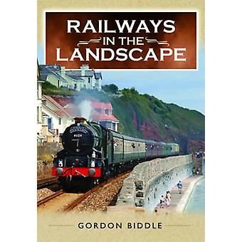 Eisenbahn in der Landschaft von Gordon Biddle - 9781473862357 Buch