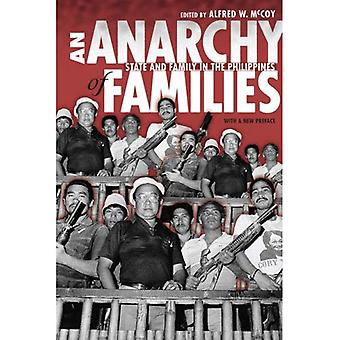 An Anarchy of Families: State and Family in the Philippines (New Perspectives in Southeast Asian Studies)