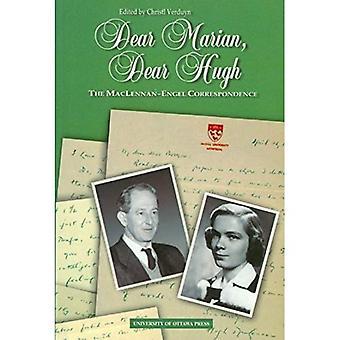 Dear Marian, Dear Hugh: Maclennan-Engel Correspondence