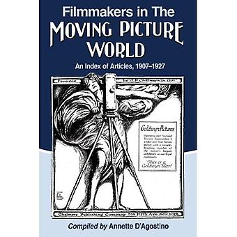 Filmmakers in The Moving Picture World: An Index of Articles, 1907-1927