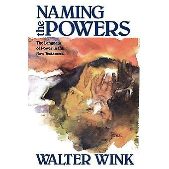 Naming the Powers: Language of Power in the New Testament (The Powers : Volume One)