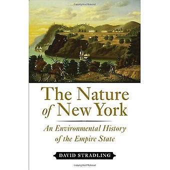 Die Natur von New York: eine Umweltgeschichte des Empire State