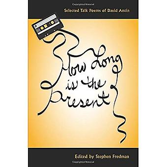 How Long Is the Present: Selected Talk Poems of David Antin (Recencies Series: Research and Recovery in Twentieth-Century)