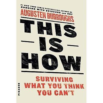 Das ist wie: überleben, was Sie denken, Sie können nicht