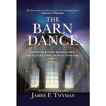 The Barn Dance: Somewhere between Heaven and Earth, there is a place where the magic never ends