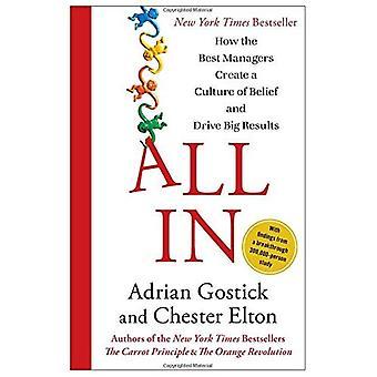 All-in: hur de bästa cheferna skapar en kultur av tro och driva stora resultat