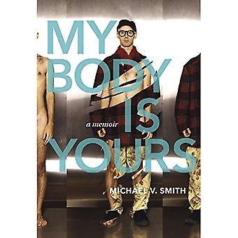 Min kropp är din: En memoar