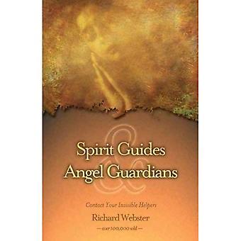Guides et gardiens de l'ange de l'esprit: communiquez avec vos aides invisibles