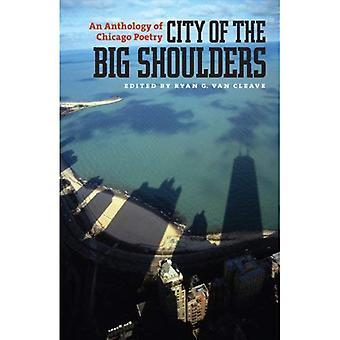 Staden av stora axlarna: en antologi av Chicago poesi