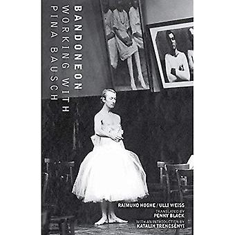 Bandoneon: Working with Pina Bausch