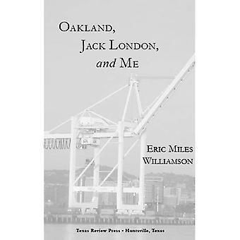 Oakland, Jack London och mig