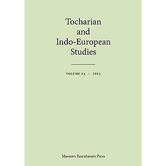 Tocharian and IndoEuropean Studies Volume 14 by Pinault & GeorgesJean