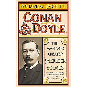 Conan Doyle: L'homme qui a créé de Sherlock Holmes