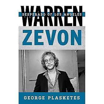 Warren Zevon: Desperado Los Angeles (Tempo: Rowman & Littlefield musiikin sarja Rock, Pop ja kulttuurin)