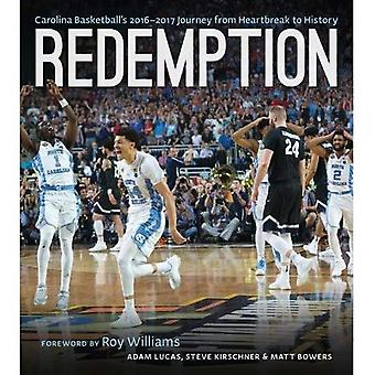 Redemption: Carolina Basketball's 2016-2017 Journey from Heartbreak to History