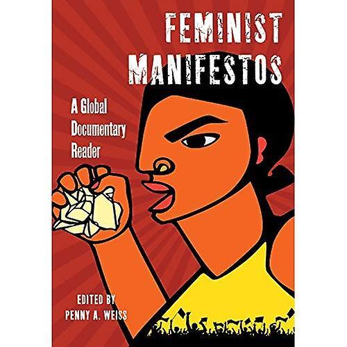 Feminist Manifestos  A Global Documentary Reader