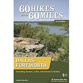 60 Hikes Within 60 Miles: Dallas/Fort Worth: Including� Tarrant, Collin, and Denton Counties (60 Hikes Within 60 Miles Dallas & Fort Worth: I...)