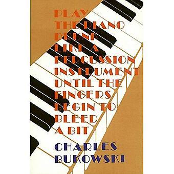 Spelen van de Piano dronken als een percussie-Instrument, totdat de vingers beginnen aan een beetje bloeden