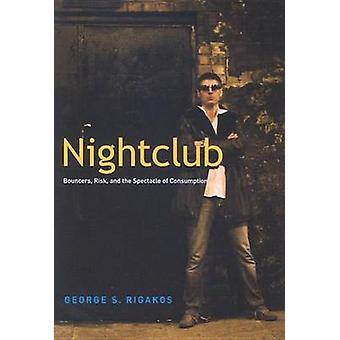 Night Club - buttafuori - rischio - e lo spettacolo del consumo di Geor