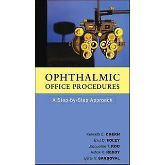 Ophthalmic Office Procedures by Chern & Kenneth C.