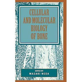 Biologie cellulaire et moléculaire de l'os par Noda & Masaki