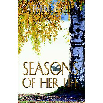 Seasons of Her Life by Keeley & Catherin