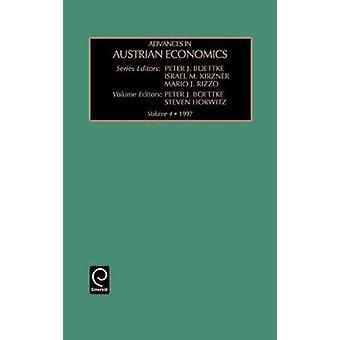 Advances in Austrian Economics Volume 4 by Boettke & Peter J.