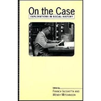 On the Case Explorations in Social History by Iacovetta & Franca