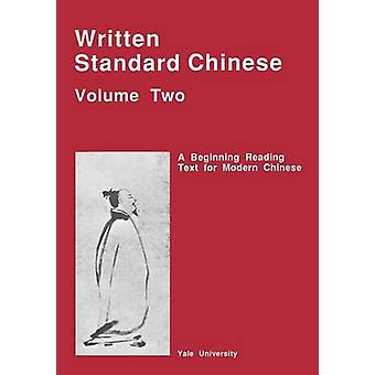 Written Standard Chinese Volume Two A Beginning Reading Text for Modern Chinese by Huang