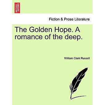 The Golden Hope. a Romance of the Deep. by Russell & William Clark
