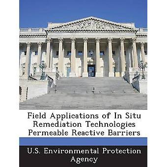 Applicazioni sul campo di In Situ Remediation Technologies barriere permeabili reattive dalla US Environmental Protection Agency