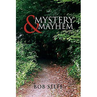 Mystery Mayhem von Selfe & Bob