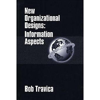 New Organizational Designs Information Aspects by Travica & Bob