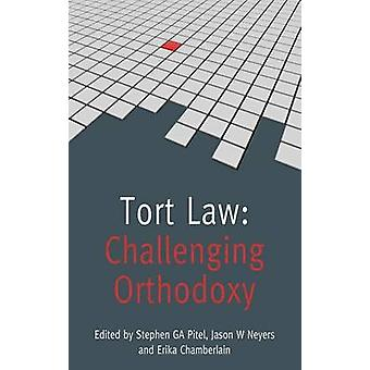 Tort Law Challenging Orthodoxy by A Pitel & Stephen G