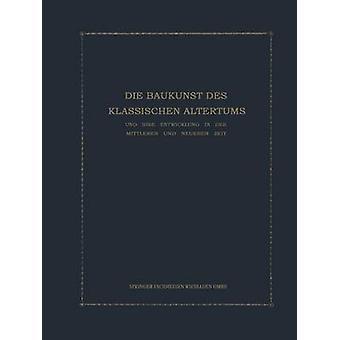 Die Baukunst des Klassischen Altertums und ihre Entwicklung in der mittleren und neueren Zeit  Konstruktions und Formenlehre by Kohte & Julius