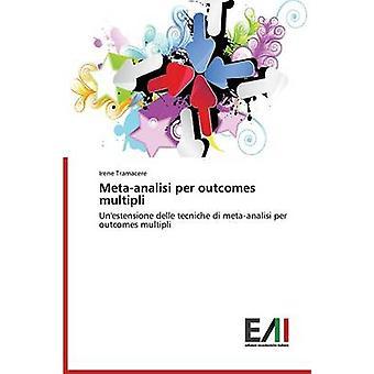 MetaAnalisi Per Outcomes Multipli by Tramacere Irene