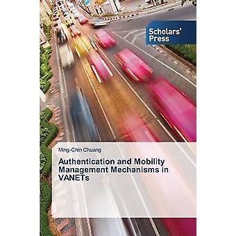 L'authentification et les mécanismes de gestion de la mobilité en VANet par Chuang MingChin