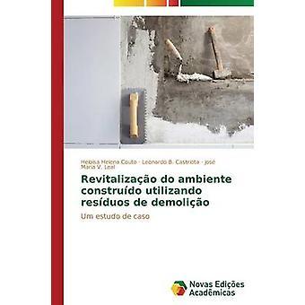 Revitalizao do ambiente construdo utilizando resduos de demolio by Couto Helosa Helena