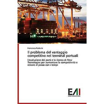 Il problema del vantaggio competitivo nei terminal portuali by Podest Francesco