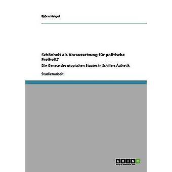 Schnheit als Voraussetzung fr politische Freiheit by Heigel & Bjrn