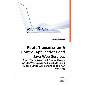 Route Transmissions  Control Applications and Java Web Services by Imtiaz & Jahanzaib