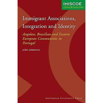 Immigration Associations Integration and Identity by Sardinha & Joao
