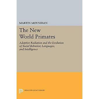 The New World Primates - Adaptive Radiation and the Evolution of Socia