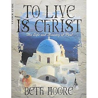To Live is Christ Leader Guide by B. Moore - 9780767334112 Book