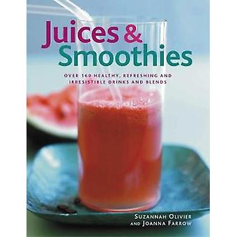 Juices & Smoothies - Over 160 healthy - refreshing and irresistible dr