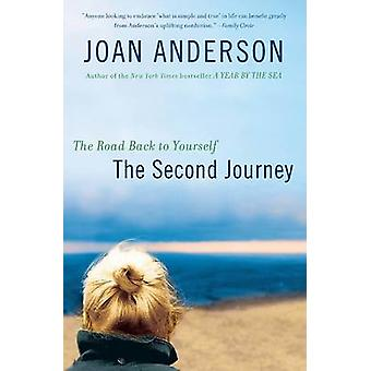 The Second Journey - The Road Back to Yourself by Joan Anderson - 9781